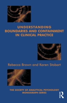 Understanding Boundaries and Containment in Clinical Practice, PDF eBook