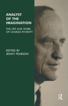 Analyst of the Imagination : The Life and Work of Charles Rycroft, EPUB eBook