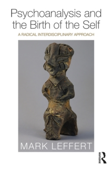 Psychoanalysis and the Birth of the Self : A Radical Interdisciplinary Approach, EPUB eBook
