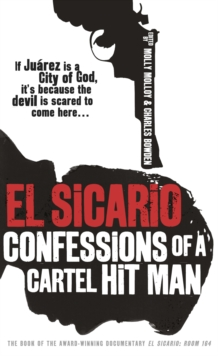 El Sicario : Confessions of a Cartel Hit Man, Paperback Book