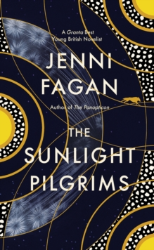 The Sunlight Pilgrims, Hardback Book