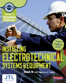 Level 3 NVQ/SVQ Diploma Installing Electrotechnical Systems and Equipment Candidate Handbook B, Paperback Book