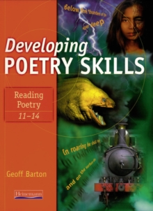 Developing Poetry Skills : Reading Poetry 11-14, Paperback Book