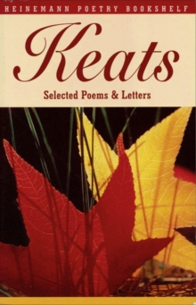 Heinemann Poetry Bookshelf: Keats Selected Poems and Letters, Paperback Book