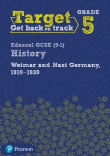 Target Grade 5 Edexcel GCSE (9-1) History Weimar and Nazi Germany, 1918-1939 Intervention Workbook, Paperback Book