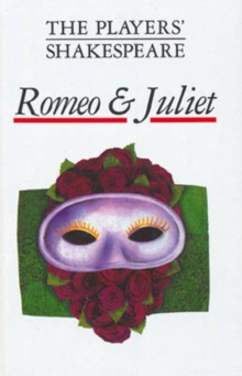 Romeo and Juliet (The Players' Shakespeare), Hardback Book