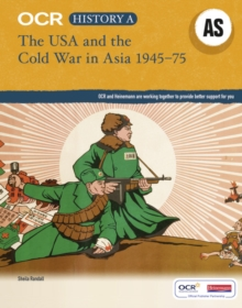 OCR A Level History AS: The USA and the Cold War in Asia 1945-75, Paperback Book
