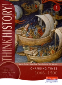 Think History: Changing Times 1066-1500 Core Pupil Book 1, Paperback Book