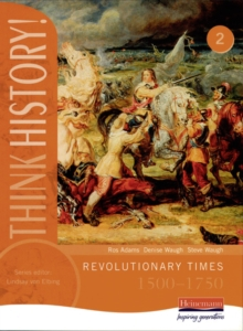 Think History: Revolutionary Times 1500-1750 Core Pupil Book 2, Paperback Book