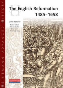 Heinemann Advanced History: The English Reformation 1485-1558, Paperback Book