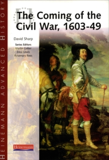 Heinemann Advanced History: The Coming of the Civil War 1603-49, Paperback Book