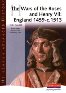 Heinemann Advanced History: The Wars of the Roses and Henry VII: England 1459-c.1513, Paperback Book