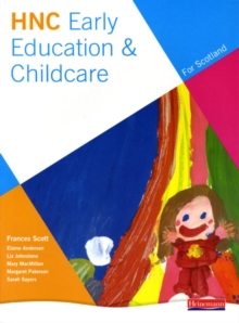 HNC Early Education and Childcare (for Scotland), Paperback / softback Book