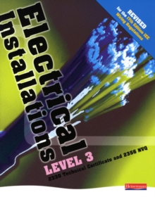 Electrical Installations Level 3 2330 Tech Certificate & 2356 NVQ Student Book, Paperback Book