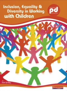 Inclusion, Equality and Diversity in Working with Children, Paperback Book
