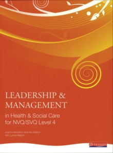 Leadership and Management in Health and Social Care NVQ Level 4, Paperback Book