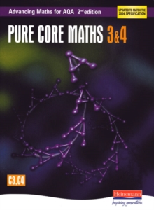 Advancing Maths for AQA: Pure Core 3 & 4  2nd Edition (C3 & C4), Paperback Book