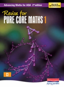 Revise for Advancing Maths for AQA 2nd Edition Pure Core Maths 1, Paperback Book