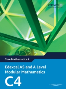 Edexcel AS and A Level Modular Mathematics Core Mathematics 4 C4,  Book