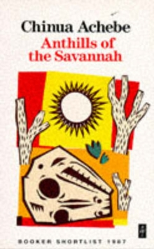 Anthills of the Savannah, Paperback / softback Book