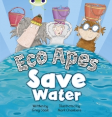 Eco Apes Save Water : BC Red B (KS1) Eco Apes Save Water Red B (KS1), Paperback / softback Book