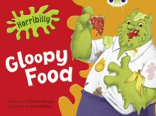 Horribilly: Gloopy Food : BC Green B/1B Horribilly: Gloopy Food Green B/1b, Paperback Book