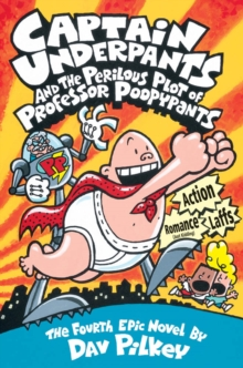 Captain Underpants and the Perilous Plot of Prof Poopypants, Hardback Book