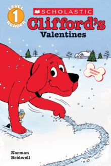 Scholastic Reader Level 1: Clifford's Valentines, Paperback Book