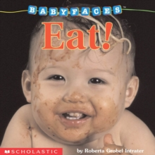 Eat! (Baby Faces Board Book), Board book Book