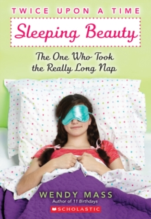 Sleeping Beauty, the One Who Took the Really Long Nap: A Wish Novel (Twice Upon a Time #2) : A WISH Novel, Paperback Book