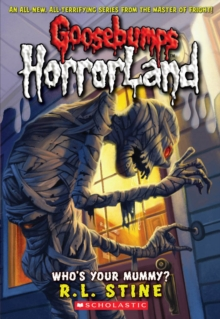 Who's Your Mummy? (Goosebumps Horrorland #6), Paperback Book