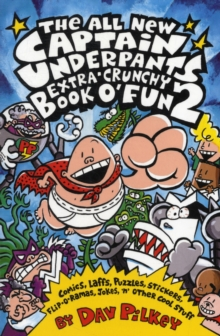 The Captain Underpants Extra-Crunchy Book O'Fun 2, Paperback Book