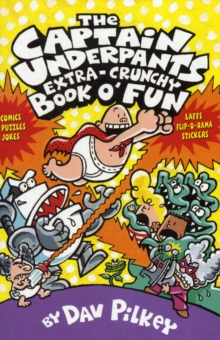 The Captain Underpants' Extra-Crunchy Book O'Fun!, Paperback Book