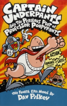 Captain Underpants and the Perilous Plot of Professor Poopypants, Paperback Book