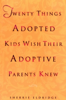 Twenty Things Adoptive Kids Wish Their Adoptive Parents Knew, Paperback Book