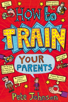 How To Train Your Parents, Paperback / softback Book