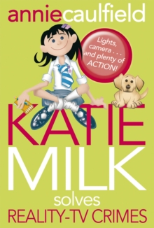 Katie Milk Solves Reality-TV Crimes, Paperback / softback Book