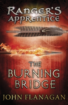 The Burning Bridge (Ranger's Apprentice Book 2), Paperback Book