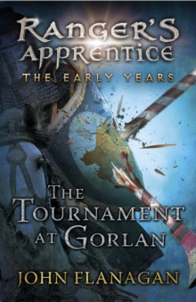 The Tournament at Gorlan (Ranger's Apprentice: The Early Years Book 1), Paperback Book