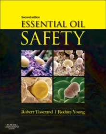 Essential Oil Safety : A Guide for Health Care Professionals-, Hardback Book