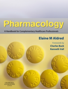 Pharmacology : A Handbook for Complementary Healthcare Professionals, Paperback / softback Book