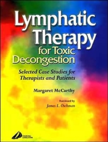 Lymphatic Therapy for Toxic Congestion : Selected Case Studies for Therapists and Patients, Paperback / softback Book