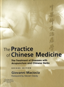 The Practice of Chinese Medicine : The Treatment of Diseases with Acupuncture and Chinese Herbs, Hardback Book