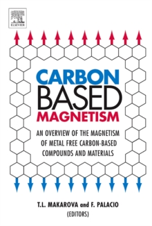 Carbon Based Magnetism : An Overview of the Magnetism of Metal Free Carbon-based Compounds and Materials, Hardback Book