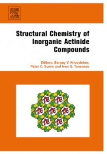 Structural Chemistry of Inorganic Actinide Compounds, Hardback Book