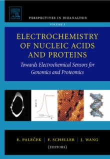 Electrochemistry of Nucleic Acids and Proteins : Towards Electrochemical Sensors for Genomics and Proteomics Volume 1, Hardback Book