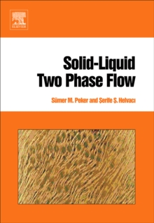 Solid-Liquid Two Phase Flow, Hardback Book
