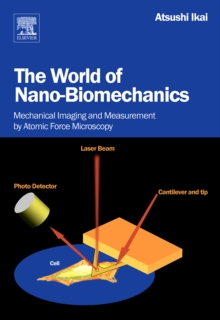 The World of Nano-Biomechanics : Mechanical Imaging and Measurement by Atomic Force Microscopy, Hardback Book