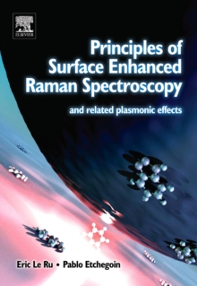 Principles of Surface-Enhanced Raman Spectroscopy : and Related Plasmonic Effects, Hardback Book