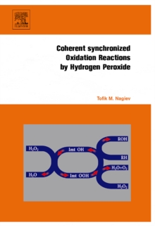 Coherent Synchronized Oxidation Reactions by Hydrogen Peroxide, Hardback Book